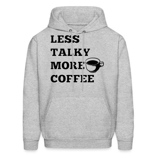 Less Talky More Coffee Hoodie - Men's Hoodie