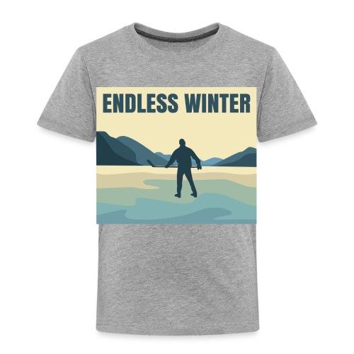 Endless Winter- Toddler Tee - Toddler Premium T-Shirt