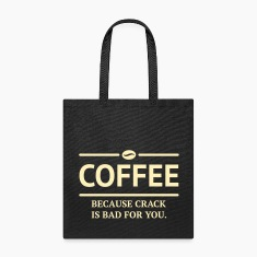 coffee because crack is bad for you caffeine Bags & backpacks