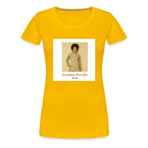 Something About You Collection Indi Tyton™ - Women's Premium T-Shirt