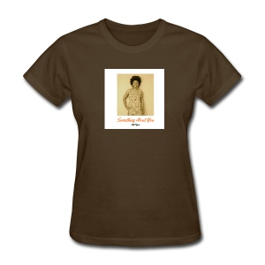 Something About You Collection by Indi Tyton™ - Women's T-Shirt