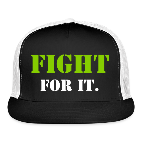 Fight For It Cap - Trucker Cap