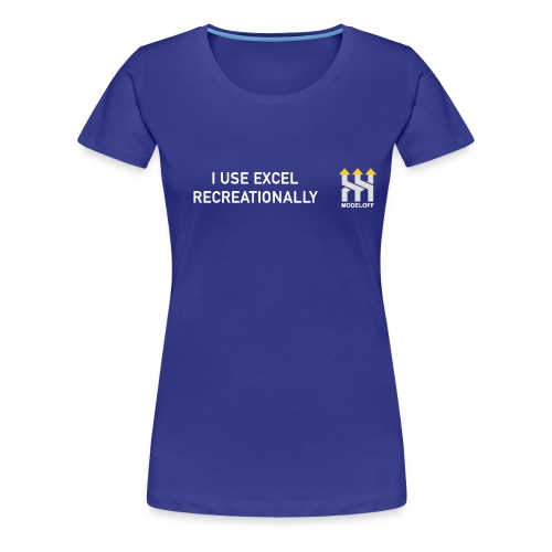 I USE EXCEL RECREATIONALLY - Women's Premium T-Shirt