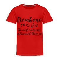 Amazing Trombone - Toddler Premium T-Shirt
