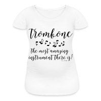 Amazing Trombone - Women's Maternity T-Shirt