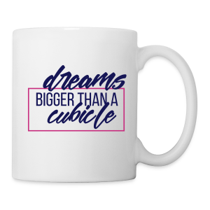 Dreams bigger than Mug (Navy/White/Pink)   - Coffee/Tea Mug