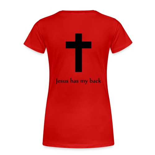 Jesus Has My Back 2 - Women's Shirt - Women's Premium T-Shirt