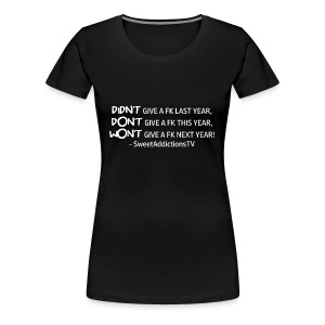 Didn't,Don't,Wont - Women's Premium T-Shirt