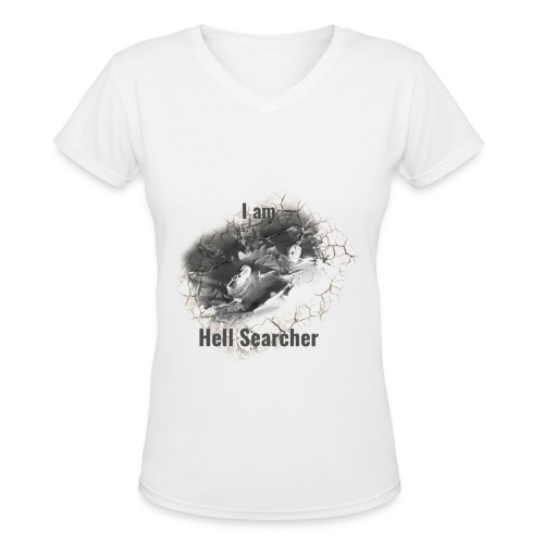 I am Hell Searcher t-shirt - for women - Women's V-Neck T-Shirt