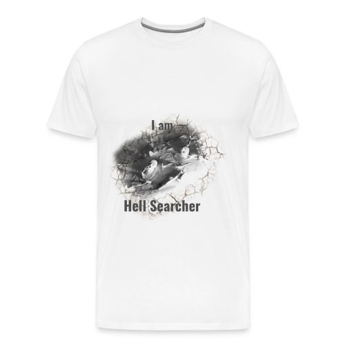 I am Hell Searcher t-shirt for men - Men's Premium T-Shirt