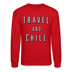 Travel and Chill  (skip netflix) - Crewneck Sweatshirt