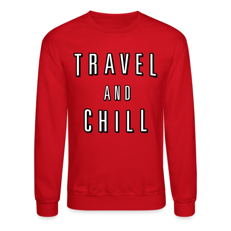 Travel and Chill  (skip netflix) - Crewneck Sweatshirt