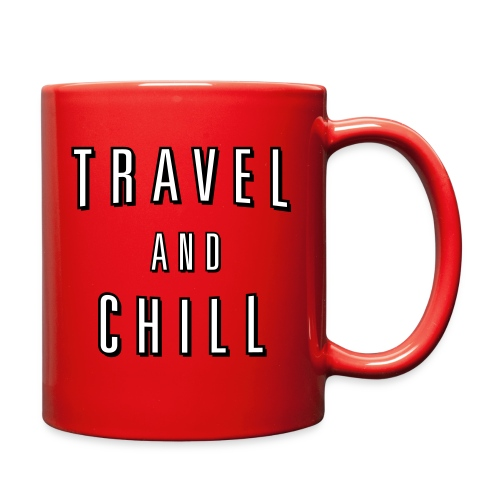 Travel and Chill  (skip netflix) - Full Color Mug