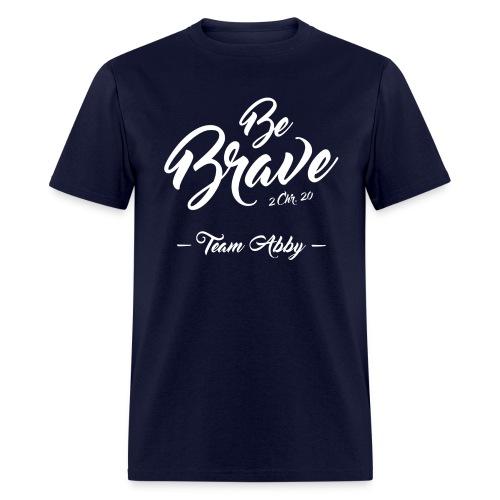 Mens Be Brave T-Shirt - Men's T-Shirt