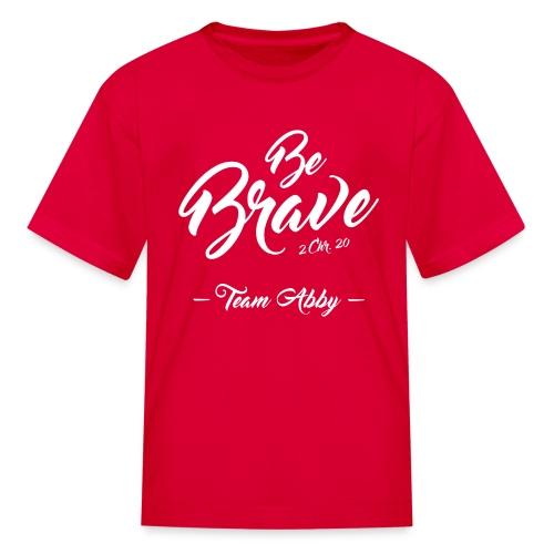 Kids Be Brave T-Shirt - Kids' T-Shirt