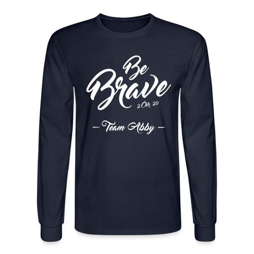 Mens Be Brave Long Sleeve Tee - Men's Long Sleeve T-Shirt