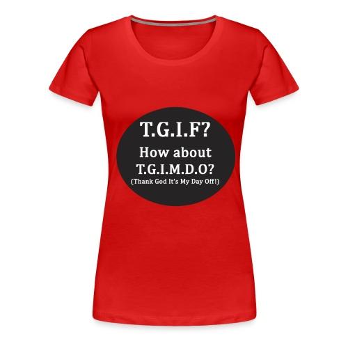 Women's TGIMDO T-SHIRT - Women's Premium T-Shirt