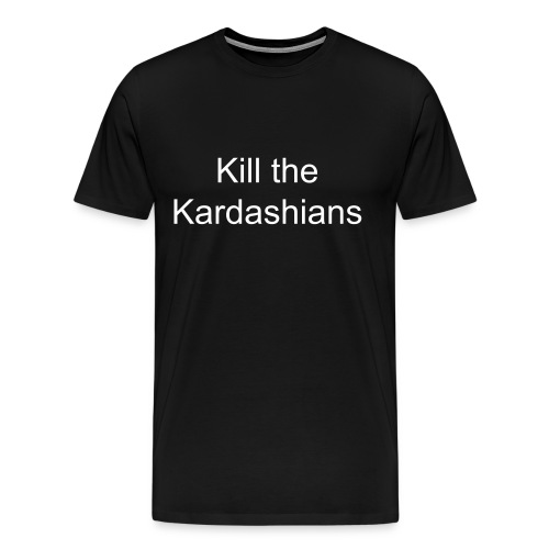 Kill the Kardashians - Men's Premium T-Shirt