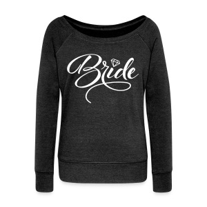 Bride and Bride To Be - Women's Wideneck Sweatshirt