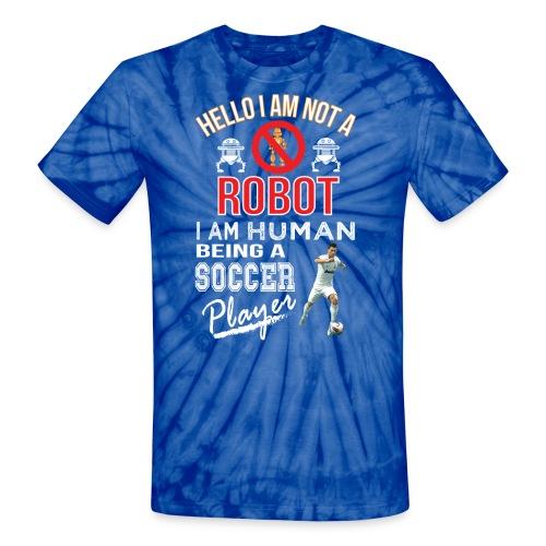 Hello i am not a robot iam human being a Soccer players t-shirt - Unisex Tie Dye T-Shirt