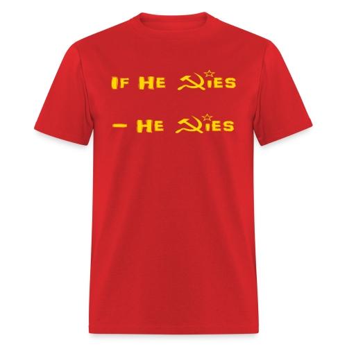 If He Dies - He Dies - Men's T-Shirt