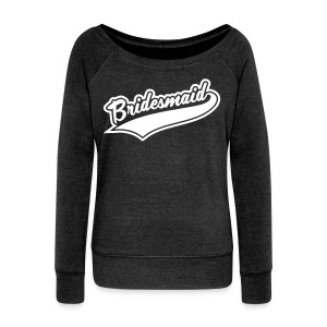 Bridesmaids & Team Bridesmaid - Women's Wideneck Sweatshirt