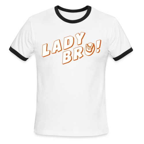 Lady Bro Ringer - Men's Ringer T-Shirt