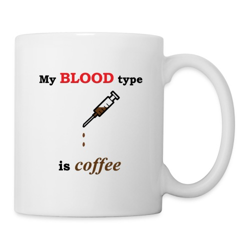 My blood type is coffee Mug - Coffee/Tea Mug