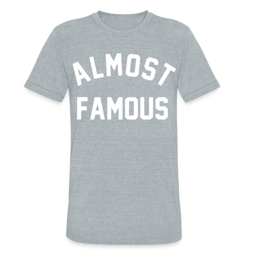 ALMOST FAMOUS - Unisex Tri-Blend T-Shirt by American Apparel