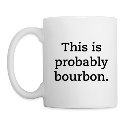 This is probably bourbon coffee mug - Coffee/Tea Mug