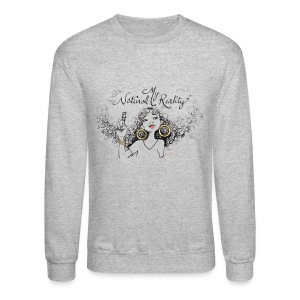 My Natural Reality Crew Neck - Crewneck Sweatshirt