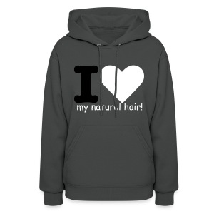 I love my natural hair - black and white lettering - women's sweatshirt - Women's Hoodie
