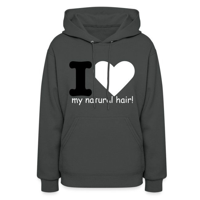 I love my natural hair - black and white lettering - women's sweatshirt