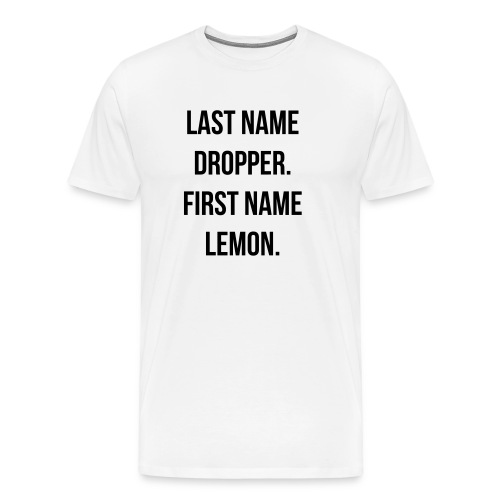 Last Name Dropper Flex Print Unisex Tee - Men's Premium T-Shirt