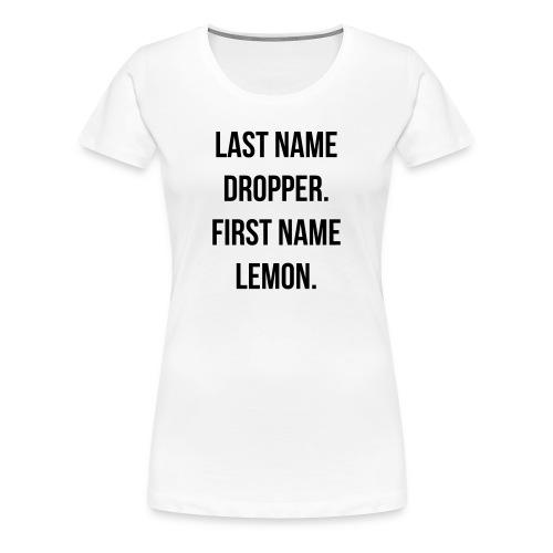 Last Name Dropper Flex Print Women's Tee - Women's Premium T-Shirt