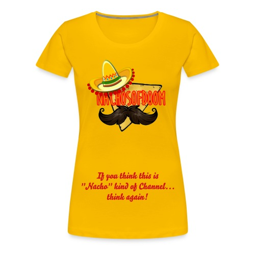 NachosofDoom T-Shirt (Female) - Women's Premium T-Shirt