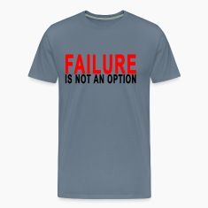 failure_is_not_an_option_tshirts_