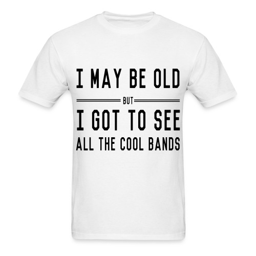 I May Be Old White T-Shirt Mens - Men's T-Shirt