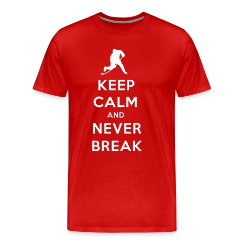 Keep Calm and Never Break (3XL-Plus Sizes) - Men's Premium T-Shirt