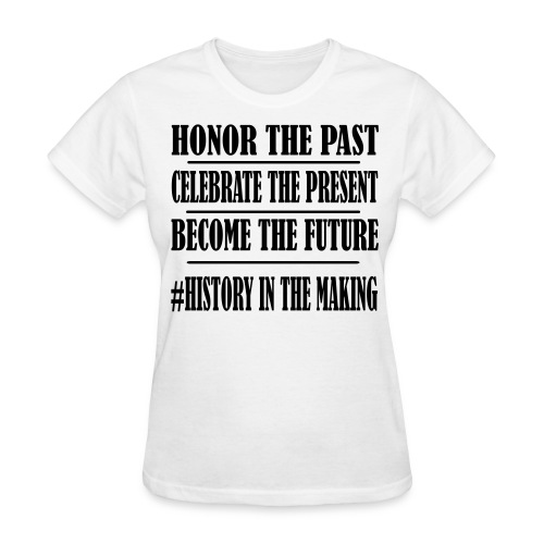 History in the Making Tee - Women's T-Shirt