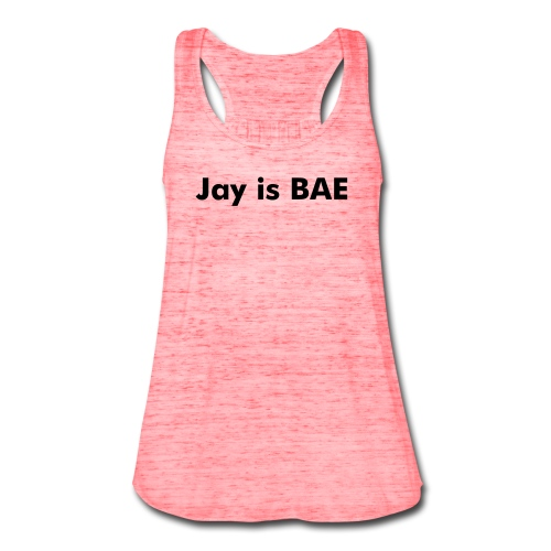 Jay is BAE Tank Top - Women's Flowy Tank Top by Bella