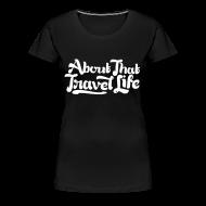 T-Shirts ~ Women's Premium T-Shirt ~ About that travel life