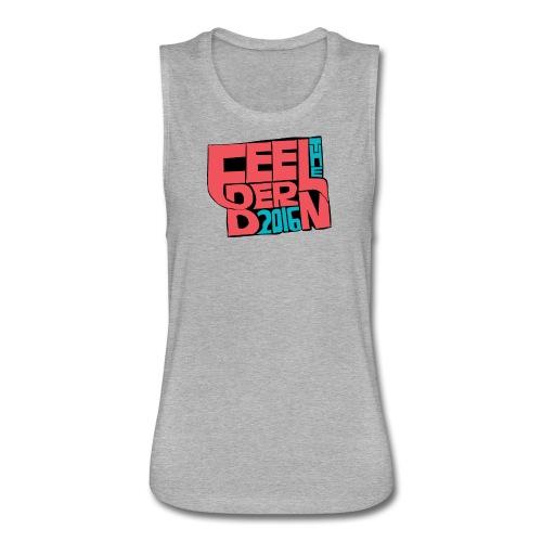Feel The Bern 2016 Women's Tank Top - Women's Flowy Muscle Tank by Bella