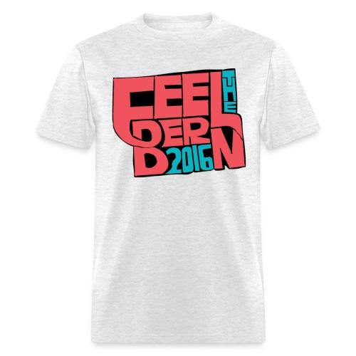 Feel The Bern 2016 T-Shirt - Men's T-Shirt