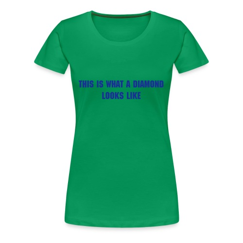 This Is What A Diamond Looks Like - Blue - Women's Premium T-Shirt