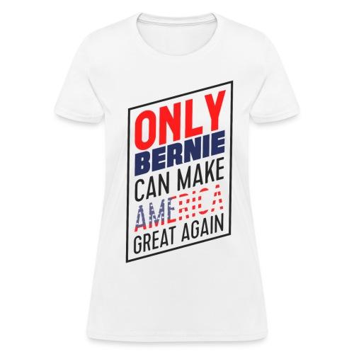 Only Bernie Women's T-Shirt - Women's T-Shirt