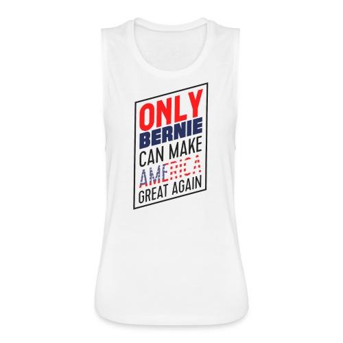 Only Bernie Women's Tank Top - Women's Flowy Muscle Tank by Bella