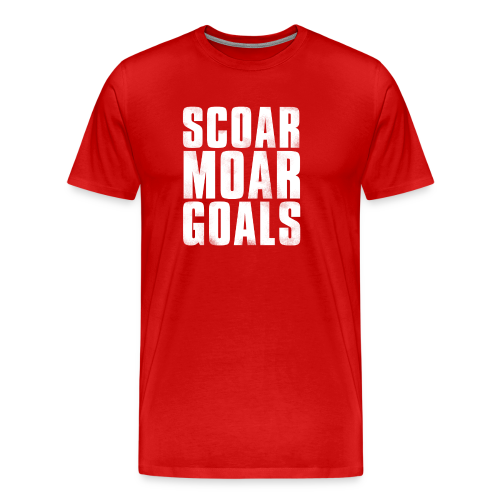 Scoar Moar Goals (3XL- Plus Sizes) - Men's Premium T-Shirt