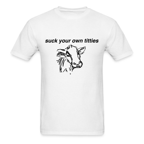 Suck Your Own Titties T-shirt - Men's T-Shirt