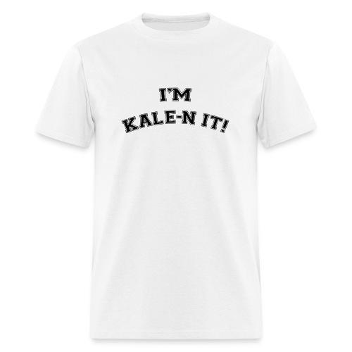 I'M KALE-N IT! T-shirt - Men's T-Shirt